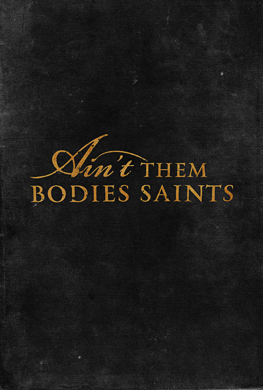 aint-them-bodies-saints-poster (1)